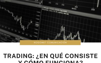 Trading: ¿en qué consiste y cómo funciona?