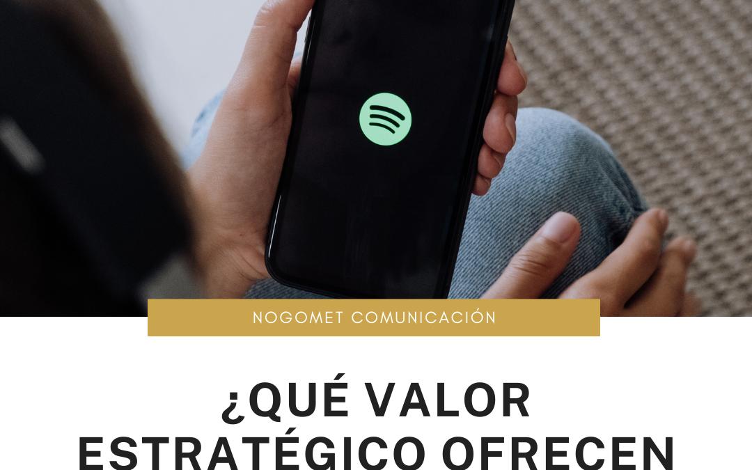 ¿Qué valor estratégico ofrecen los Spotify Ads?