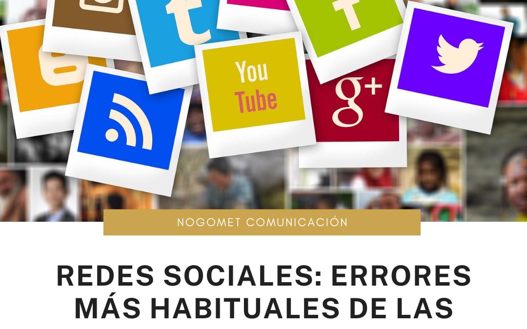 Redes Sociales: errores más habituales de las marcas